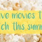 Five movies to watch this summer