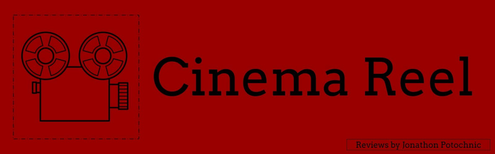 """Cinema Reel"" logo. Cinema Reel is the title for Jonathon Potochnic's review column."