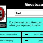 """Pretty Much What You Expected: """"Geostorm"""" Review"""