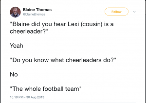 "This is a screenshot of Blaine Thomas' Twitter account expressing that cheerleaders are ""easy"""