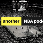 Another NBA Podcast Week #17: Season Finale!